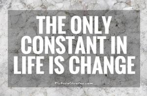 the-only-constant-in-life-is-change-quote-1